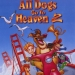 Image for All Dogs Go to Heaven 2