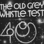 "Image for the Music programme ""The Old Grey Whistle Test"""