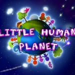 "Image for the Childrens programme ""Little Human Planet"""