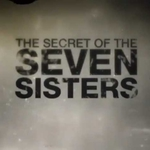 "Image for the Documentary programme ""The Secret of the Seven Sisters"""
