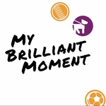 "Image for the Entertainment programme ""My Brilliant Moment"""