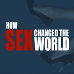 "Image for the Documentary programme ""How Sex Changed the World"""