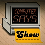 "Image for the Documentary programme ""Computer Says Show"""
